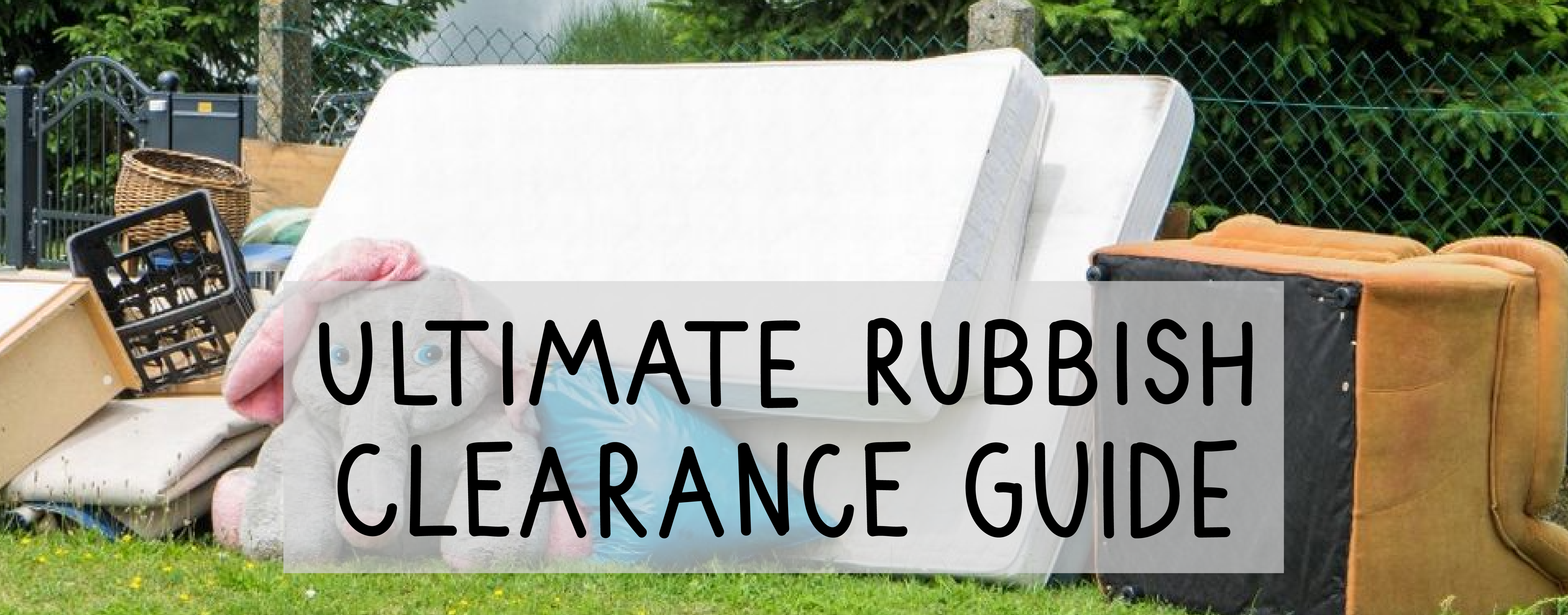 ultimate rubbish clearance guide