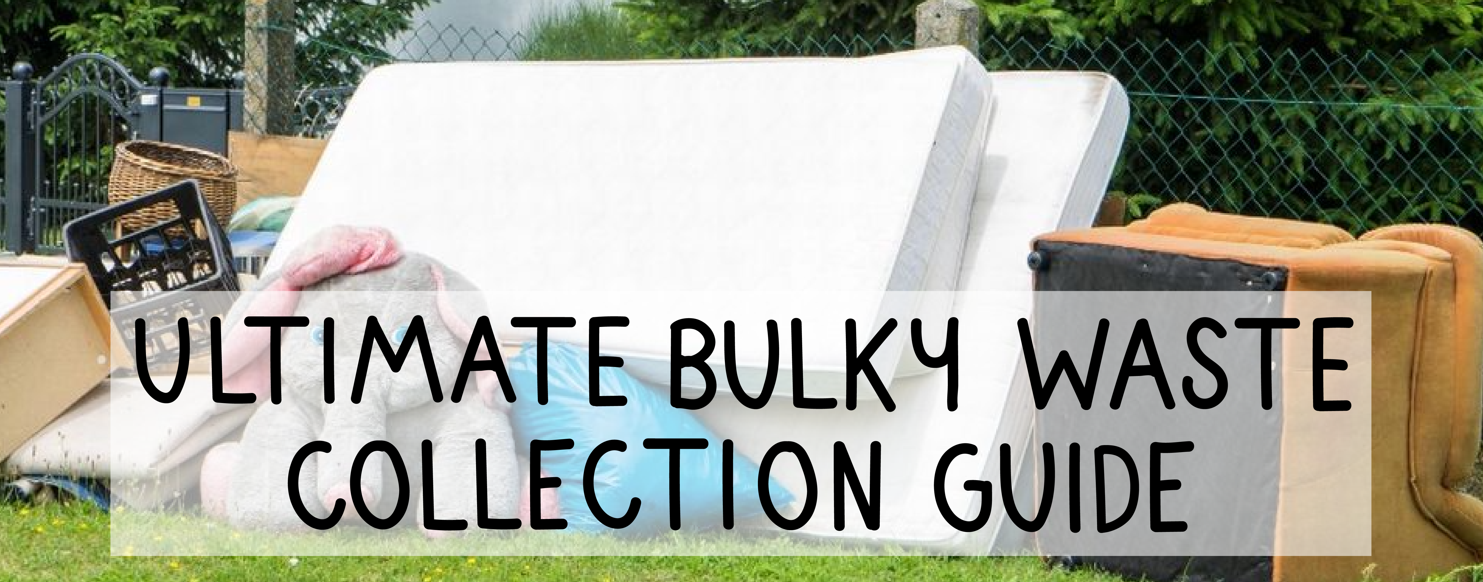 Ultimate guide to bulky waste collection featured image mattresses sofa and toys left outside for disposal