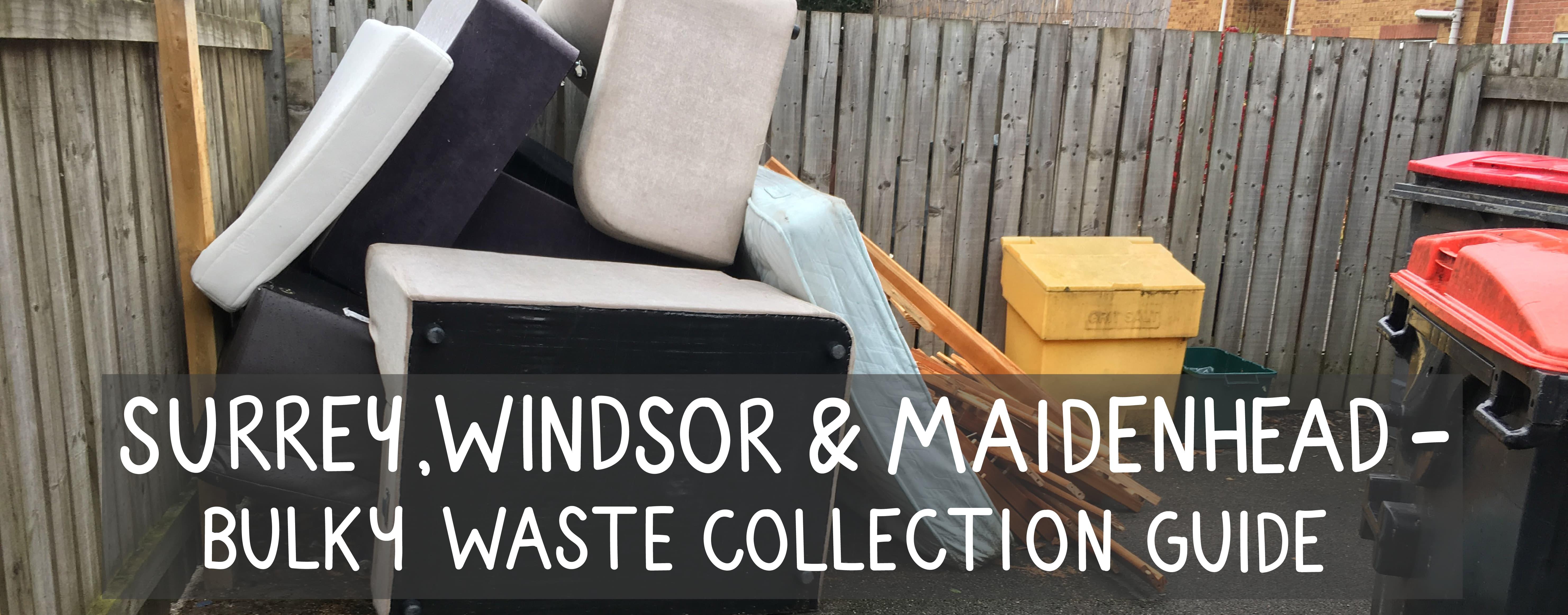 Bulky waste surrey maidenhead & windsor